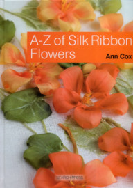 A-Z of Silk Ribbon Flowers - Ann Cox